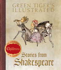 Author: William Shakespeare, E. Nesbit Childhood Children's Classics Fairies Illustrator: Arthur Rackham Imprint: Green Tiger Press Shakespeare'