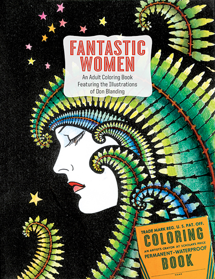 Fantastic Women:An Adult Coloring Book Featuring the Illustrations of Don Blanding | Coloring Twenty-four glamorous women to color.