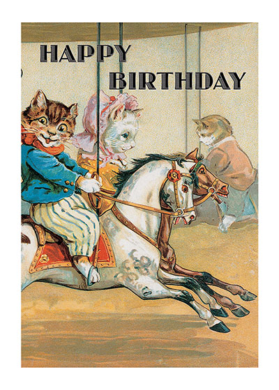 Cats Riding Carousel  OUTSIDE GREETING: Happy Birthday  INSIDE GREETING: Enjoy the ride.  This vintage book illustration of a cat riding on a carousel makes for a whimsical birthday greeting.  Our greeting cards are custom printed at our location in Seattle, WA. They come bagged with an envelope. We love illustration art from old children's books and early, printed ephemera. These cards reflect this interest in bringing delightful art back to life.