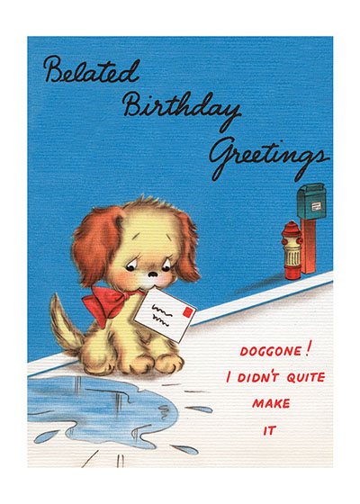 "Dog With Belated Birthday Greeting | Birthday Greeting Cards ""Our blank notecards are custom printed at our location in Seattle, WA. They come bagged with an envelope. We love illustration art from old children's books and early, printed ephemera. These cards reflect this interest in bringing delightful art back to life."""