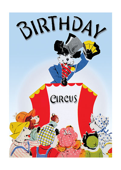 Circus Dog  INSIDE GREETING: A Birthday simply packed with joys and thrills and fun and mirth!  We plucked these images from our rich collection of greeting cards; most are from the 1950's. While this era's design sensibilities are not often celebrated, this offering of stuffed animals, adorable puppies, smiling elephants and more has a naive charm that is very appealing. The colors are vivid, and the appropriately light-hearted greetings are suitable for general birthday use. While certainly suitable for giving to a child, we think these cards will also appeal to many adults for nostalgic reasons, evoking memories of birthdays past, of cakes decorated with cowboys or ballerinas, of games of musical chairs or the thrill of a visiting clown or magician.