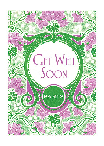 Get Well Soon!  BLANK INSIDE  We offer this series, which covers many of the occasions on which a printed card is suitable, for those prefer the elegant and restrained.  Each thought is minimally stated, and is enclosed in a delicate design.  The designs we use here are all taken from the labels of French beauty products.  Here, as in many areas of decoration, the French triumph.  Imagine that you are wandering adventurously through the backstreets of Paris.  You chance upon a little card shop, a carterie, and there find cards of such quiet loveliness that you can't resist buying a number to take home.  These are the cards you discovered.