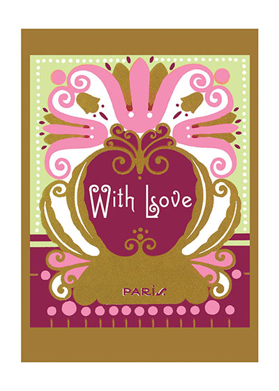 With Love  BLANK INSIDE  We offer this series, which covers many of the occasions on which a printed card is suitable, for those prefer the elegant and restrained.  Each thought is minimally stated, and is enclosed in a delicate design.  The designs we use here are all taken from the labels of French beauty products.  Here, as in many areas of decoration, the French triumph.  Imagine that you are wandering adventurously through the backstreets of Paris.  You chance upon a little card shop, a carterie, and there find cards of such quiet loveliness that you can't resist buying a number to take home.  These are the cards you discovered.