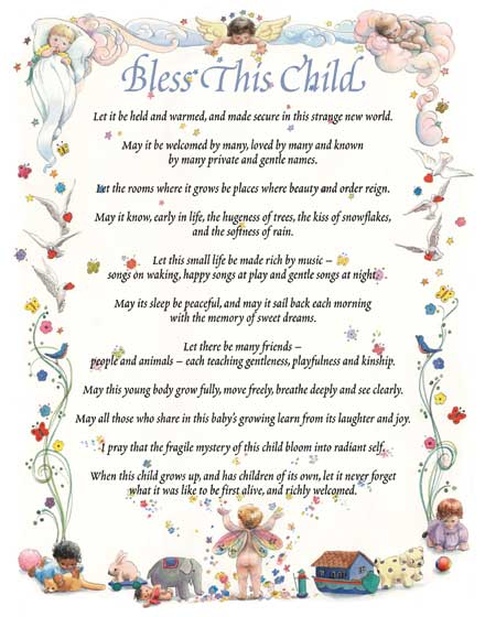 Baby Blessing This an ideal addition to a room for a baby.  Welleran Poltarnees, a specialist in blessing, has managed to put into words all of our hopes for each child born into this world.  The powerful words are surrounded by a border of flowers, birds, babies, and toys.  Angels spread their blessings at the top and bottom. Designed by Alexandra Day  These prints are created by a process called, Giclee(a French word for spray').  The inks used in this process have a much higher resistance to fading than lithographic printing inks, which makes this kind of printing particularly suitable for prints being used in wall decor.   These prints are made at our location in Seattle, WA. They have a thick, white backing board and are sealed in clear bags. Each is suitable for framing at 11 inches x 14 inches or can be used as is for wall display. Our goal is to bring back to life these wonderful illustrations from old-fashioned, children's books and from early advertising art.