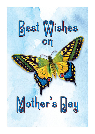 Best Wishes Butterfly   OUTSIDE GREETING:  Best Wishes on Mother's Day  BLANK INSIDE  This glorious butterfly is from a Victorian scrap, die-cut, frequently embossed images used for decoupage, homemade greeting cards, scrap books, and other paper projects. They are often very beautiful and well worth collecting.