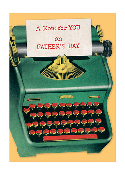 Green Typewriter  OUTSIDE GREETING:A note for You on Father's Day  BLANK INSIDE   This glorious green typewriter is so visually arresting it is sure to please any father on his special day, even if he isn't old enough to have used a typewriter.