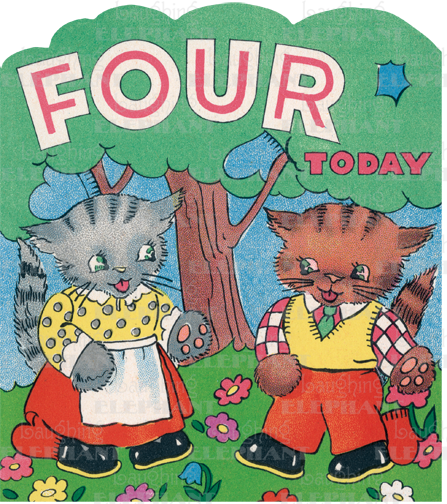 Cats Talking 4th Birthday  OUTSIDE GREETING: Four Today  INSIDE GREETING: These silly Kittens have lost their Mittens (and they were almost new). So now you're four, just look around, and help to find them do! Four Mitts to find -- two of them Red -- the other two are Blue!  We plucked these images from our rich collection of greeting cards; most are from the 1950's. While this era's design sensibilities are not often celebrated, this offering of stuffed animals, adorable puppies, smiling elephants and more has a naive charm that is very appealing. The die cutting emphasizes the cards' blunt graphic appeal. The colors are vivid, and the appropriately lighthearted greetings are suitable for general birthday use. This card is for a fourth birthday, and features two kitties chatting.