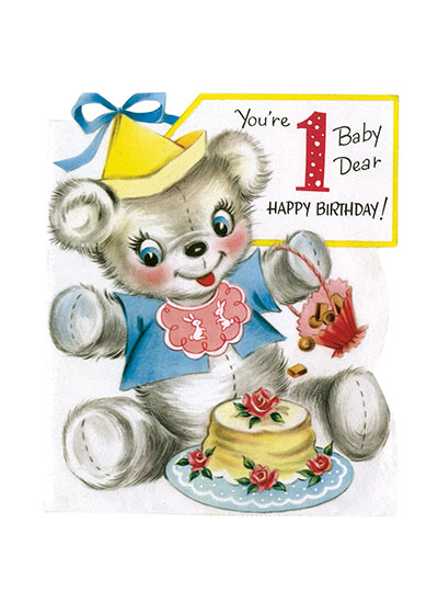 Teddy Bear First Birthday  OUTSIDE GREETING You're 1 Baby Dear HAPPY BIRTHDAY!  Inside Greeting: Teddy's here for BIRTHDAY FUN With SOMEONE DEAR Who just turned ONE!  Our greeting cards are custom printed at our location in Seattle, WA. They come bagged with an envelope. We love illustration art from old children's books and early, printed ephemera. These cards reflect this interest in bringing delightful art back to life.