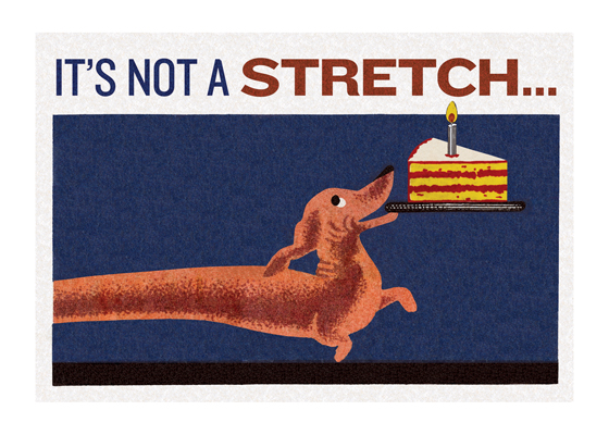 Dachsund With a Cake | Birthday Greeting Cards OUTSIDE GREETING:  It's not a stretch.