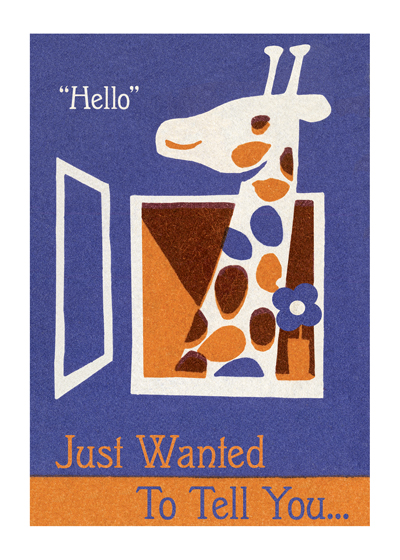 Giraffe Hello   OUTSIDE GREETING: I Just Wanted To Tell You.  INSIDE GREETING:  Happy Birthday  Our greeting cards are custom printed at our location in Seattle, WA. They come bagged with an envelope. We love illustration art from old children's books and early, printed ephemera. These cards reflect this interest in bringing delightful art back to life.