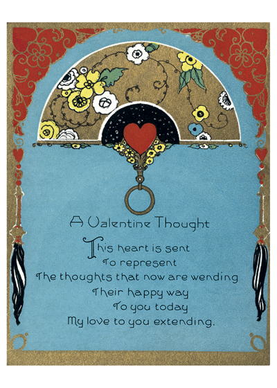 A Valentine Thought Outside Greeting: A Valentine Thought This heart is sent To represent The thoughts that now are wending Their happy way To you today My love to you extending.  Our greeting cards are custom printed at our location in Seattle, WA. They come bagged with an envelope. We love illustration art from old children's books and early, printed ephemera. These cards reflect this interest in bringing delightful art back to life.