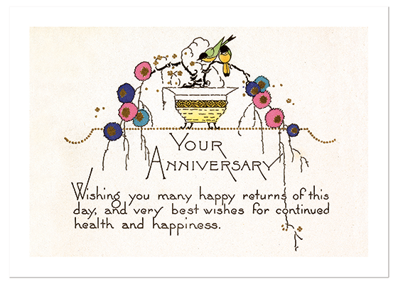 Elegant Birds and Flowers  OUTSIDE GREETING: Your Anniversary Wishing you may happy returns of the day, and very best wishes for continued health and happiness.  BLANK INSIDE  This retro card conveys all your best wishes for the happy couple.  Our greeting cards are custom printed at our location in Seattle, WA. They come bagged with an envelope. We love illustration art from old children's books and early, printed ephemera. These cards reflect this interest in bringing delightful art back to life.