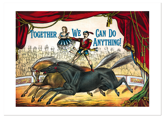 Circus Performers  OUTSIDE GREETING: Together We Can Do Anything!  INSIDE GREETING: Happy Anniversary  Life is an adventure! Convey this truth with this intrepid duo. They come to us from an early 20th century circus poster.  Our greeting cards are custom printed at our location in Seattle, WA. They come bagged with an envelope. We love illustration art from old children's books and early, printed ephemera. These cards reflect this interest in bringing delightful art back to life.