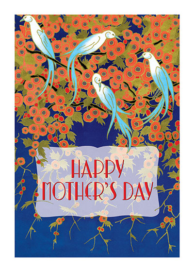 Art Deco Birds and Flowers The image for this beautiful Mother's Day card is from a French perfume label of the early 20th century.  INSIDE GREETING: All my love and best wishes