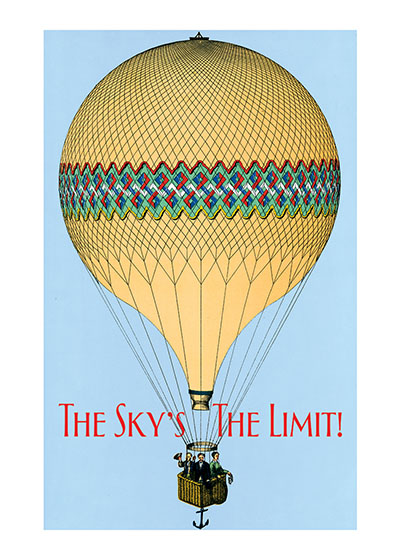Hot Air Balloon  OUTSIDE GREETING: The Sky's the Limit!  INSIDE GREETING: Congratulations graduate!  Tell the graduate in your life their dreams have no limit with this beautiful image of a hot air balloon.