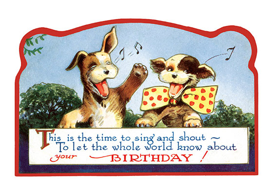 Singing Dogs  OUTSIDE GREETING: This is the time to sing and shout - To let the whole world know about your Birthday ! INSIDE GREETING:  HAVE A HAPPY DAY!  Our greeting cards are custom printed at our location in Seattle, WA. They come bagged with an envelope. We love illustration art from old children's books and early, printed ephemera. These cards reflect this interest in bringing delightful art back to life.