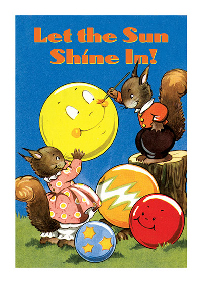 Squirrels Painting Balloons  OUTSIDE GREETING: Let the Sunshine In!  BLANK INSIDE  Our greeting cards are custom printed at our location in Seattle, WA. They come bagged with an envelope. We love illustration art from old children's books and early, printed ephemera. These cards reflect this interest in bringing delightful art back to life.