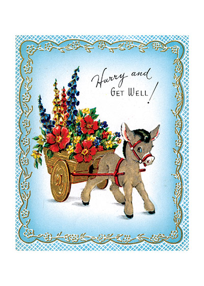 Donkey and Cart of Flowers  OUTSIDE GREETING: Hurry and Get Well!   BLANK INSIDE