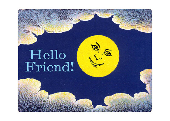 Smiling Moon  OUTSIDE GREETING: Hello Friend  BLANK INSIDE
