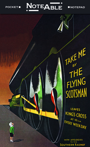 Flying Scotsman Notepad   How often do you let slip away a brilliant idea, for lack of somewhere handy to jot it down? To solve this common problem, we have created NoteAbles, a sleek and stylish little notebook, measuring 2 7/8 x 4 1/2 that fits easily in any pocket of your bag or jacket with a cover that closes to protect your precious pages. NoteAbles may be used for: grocery lists, personal musings, library books, project ideas, to-do lists, complaints, inventions, or anything else that catches your fancy. Every NoteAble includes an inspirational quote on the inside cover and will make a useful and welcome gift for that friend in need of some organizational assistance.  INSIDE COVER QUOTE: Order is the dream of man.  - Henry Adams