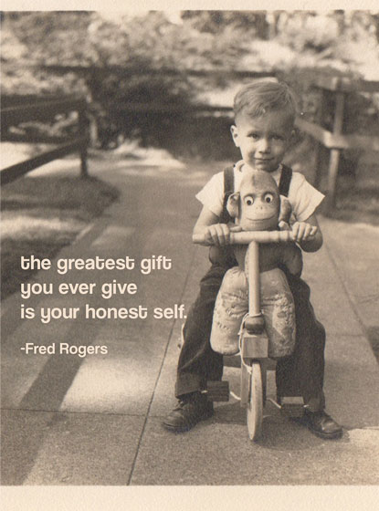 The Greatest Gift   OUTSIDE GREETING: The greatest you ever give is your honest self.  BLANK INSIDE