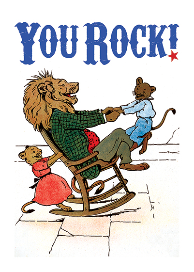 Lion in Rocking Chair With His Children  OUTSIDE GREETING: You Rock!  INSIDE GREETING: Happy Father's Day  A lion Father plays with his children in this Harry Neilson Father's Day greeting card from Laughing Elephant