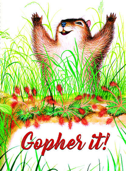 """Happy Gopher This illustration by Garth Williams comes from a Little Golden Book entitled, """"Home for a Bunny"""", 1956.   OUTSIDE GREETING:Gopher it!  INSIDE GREETING:Hope it's your best year yet!  We have long admired the Little Golden Books, and we feel that their tender, lighthearted images and sweet sentiments pair perfectly together as greeting cards.  In partnership with Random House Children's Books, publisher of Little Golden Books and Diane Muldrow's {Everything I Need to Know I Learned from a Little Golden Book}, we've designed this line of greeting cards to convey our heartfelt good wishes to our loved ones, be they children or young-at-heart adults, on the occasion of a birthday or anniversary, or simply to write, """"I'm thinking of you.""""  Our cards honor the Little Golden Books tradition by reproducing their iconic gold band on the back of each card, and we include a gold envelope to further """"golden"""" the message you send.  All of our cards are made in Seattle, Washington, USA."""