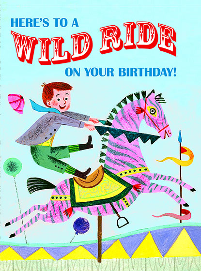 "Boy on a Pink Horse This illustration by J.P.MIller comes from a Little Golden Book entitled, ""The Marvelous Merry-go-Round"", 1950  OUTSIDE GREETING:Here's to a Wild Ride on your birthday!  BLANK INSIDE  We have long admired the Little Golden Books, and we feel that their tender, lighthearted images and sweet sentiments pair perfectly together as greeting cards.  In partnership with Random House Children's Books, publisher of Little Golden Books and Diane Muldrow's {Everything I Need to Know I Learned from a Little Golden Book}, we've designed this line of greeting cards to convey our heartfelt good wishes to our loved ones, be they children or young-at-heart adults, on the occasion of a birthday or anniversary, or simply to write, ""I'm thinking of you.""  Our cards honor the Little Golden Books tradition by reproducing their iconic gold band on the back of each card, and we include a gold envelope to further ""golden"" the message you send.  All of our cards are made in Seattle, Washington, USA."