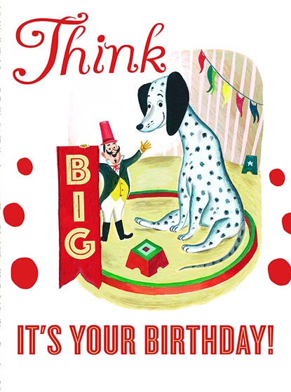 """Giant Dalmation This illustration by J.P.MIller comes from a Little Golden Book entitled, """"Little Peewee"""", 1948.  OUTSIDE GREETING:Think Big, It's Your Birthday!  BLANK INSIDE  We have long admired the Little Golden Books, and we feel that their tender, lighthearted images and sweet sentiments pair perfectly together as greeting cards.  In partnership with Random House Children's Books, publisher of Little Golden Books and Diane Muldrow's {Everything I Need to Know I Learned from a Little Golden Book} , we've designed this line of greeting cards to convey our heartfelt good wishes to our loved ones, be they children or young-at-heart adults, on the occasion of a birthday or anniversary, or simply to write, """"I'm thinking of you.""""  Our cards honor the Little Golden Books tradition by reproducing their iconic gold band on the back of each card, and we include a gold envelope to further """"golden"""" the message you send.  All of our cards are made in Seattle, Washington, USA."""