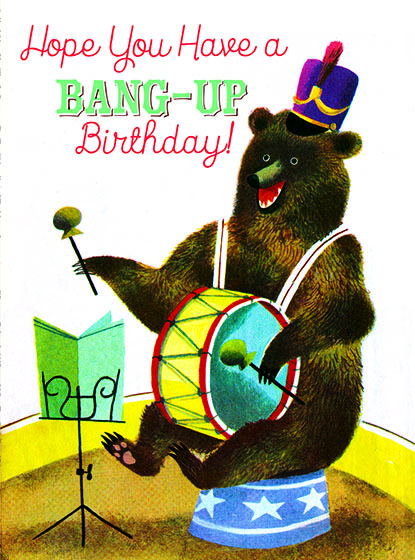 "Bear with a Drum This illustration by J.P.MIller comes from a Little Golden Book entitled,'The Circus ABC"", 1954.  OUTSIDE GREETING:Hope You Have a Bang-up Birthday!  BLANK INSIDE  We have long admired the Little Golden Books, and we feel that their tender, lighthearted images and sweet sentiments pair perfectly together as greeting cards.  In partnership with Random House Children's Books, publisher of Little Golden Books and Diane Muldrow's {Everything I Need to Know I Learned from a Little Golden Book} , we've designed this line of greeting cards to convey our heartfelt good wishes to our loved ones, be they children or young-at-heart adults, on the occasion of a birthday or anniversary, or simply to write, ""I'm thinking of you.""  Our cards honor the Little Golden Books tradition by reproducing their iconic gold band on the back of each card, and we include a gold envelope to further ""golden"" the message you send.  All of our cards are made in Seattle, Washington, USA."