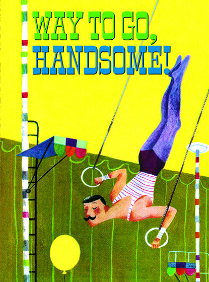 "Handsome Aerialist This illustration by J.P. MIller comes from a Little Golden Book entitled, 'The Circus ABC"", 1954.    We have long admired the Little Golden Books, and we feel that their tender, lighthearted images and sweet sentiments pair perfectly together as greeting cards.  In partnership with Random House Children's Books, publisher of Little Golden Books and Diane Muldrow's {Everything I Need to Know I Learned from a Little Golden Book}, we've designed this line of greeting cards to convey our heartfelt good wishes to our loved ones, be they children or young-at-heart adults, on the occasion of a birthday or anniversary, or simply to write, ""I'm thinking of you.""  Our cards honor the Little Golden Books tradition by reproducing their iconic gold band on the back of each card, and we include a gold envelope to further ""golden"" the message you send.  All of our cards are made in Seattle, Washington, USA."