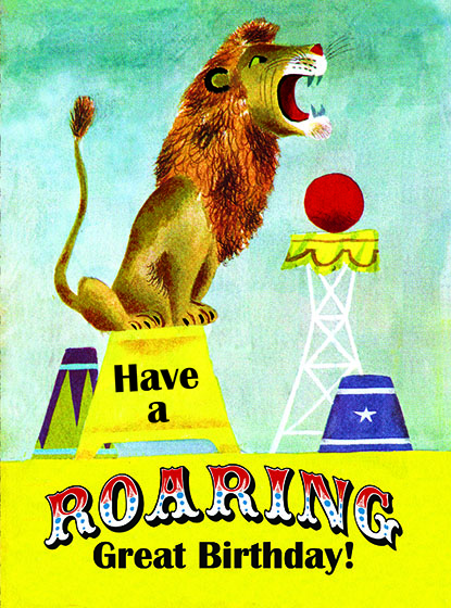 """Lion Roaring This illustration by J.P.MIller comes from a Little Golden Book entitled, 'The Circus ABC"""", 1954.  OUTSIDE GREETING:Of Course I Didn't Forget!  INSIDE GREETING:Happy Birthday!  We have long admired the Little Golden Books, and we feel that their tender, lighthearted images and sweet sentiments pair perfectly together as greeting cards.  In partnership with Random House Children's Books, publisher of Little Golden Books and Diane Muldrow's {Everything I Need to Know I Learned from a Little Golden Book}, we've designed this line of greeting cards to convey our heartfelt good wishes to our loved ones, be they children or young-at-heart adults, on the occasion of a birthday or anniversary, or simply to write, """"I'm thinking of you.""""  Our cards honor the Little Golden Books tradition by reproducing their iconic gold band on the back of each card, and we include a gold envelope to further """"golden"""" the message you send.  All of our cards are made in Seattle, Washington, USA."""