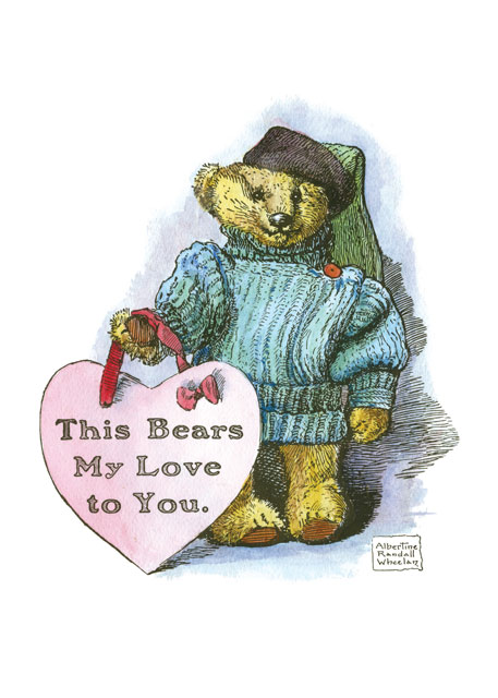 This Bears My Love This loving bear first appeared in St. Nicholas Magazine. He has been a favorite of ours for many, many years.  BLANK INSIDE