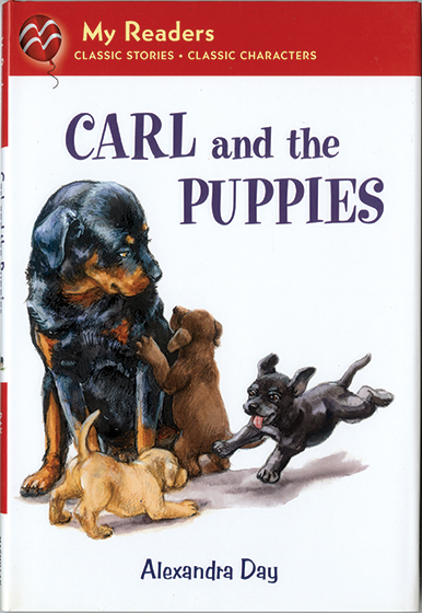 Carl and the Puppies (Signed)-SOLD RETAIL ONLY Mama Dog needs a rest. Carl offers to watch her puppies. Will he be able to keep three playful puppies out of trouble?    Alexandra Day's beloved babysitter, Carl the Rottweiler, stars in this story created for beginning readers.