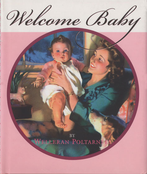 Welcome Baby - Pink | Web Specials Originally $14.95 Now $9.95! The essential things of life never grow old.  Babies, though they are born by the millions, always surprise and delight us.  Each one seems like the first and only one.  This book welcomes new babies and summarizes our good wishes for them:  caring parents, a peaceful home, a cozy bed, wonderful experiences in growing, and good friends.