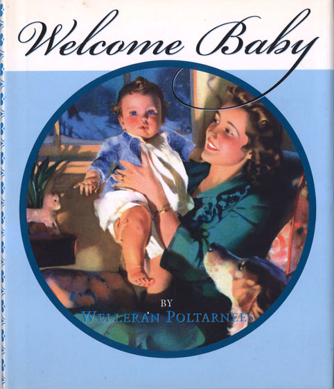Welcome Baby - Blue Originally $14.95 Now $9.95! The essential things of life never grow old.  Babies, though they are born by the millions, always surprise and delight us.  Each one seems like the first and only one.  This book welcomes new babies and summarizes our good wishes for them:  caring parents, a peaceful home, a cozy bed, wonderful experiences in growing, and good friends.    Picture from old children's books illustrate each wish, making this an ideal gift for a new baby and his family.  This title is available also with a pink cover and decoration for a girl.