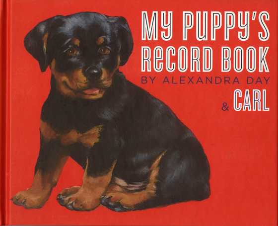 My Puppy's Record Book Originally $17.95 Now $11.95! Alexandra Day, the creator of the popular Good Dog, Carl series, has turned her creative talents towards a favorite subject  dogs  and the result is a delightful book which will be appreciated by anyone who has recently acquired a dog.  My Puppy's Record Book is fashioned after a baby record book, in which one can record all the milestones of the new family member.  Categories include: favorite games and toys, friends and family, the process of choosing a name, how the puppy arrived, and education.  Ample space for photographs is provided.  Some more dog-specific entries are: least favorite people (such as the mail-carrier) and tricks learned.  Day's charming illustrations, in which dogs of all ages and breeds -  and even a few cats and other animals  are depicted in her unique style, and occur on nearly every page.  Each book includes a die-cut cardboard puppy and a medal on a ribbon for the buyers puppy.  The medal is enameled in 3 colors with the words Good Dog.