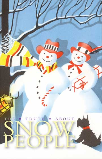 Truth About Snow People  {The Truth About Easter Rabbits}, which we published in 2005, was so attractive and so popular that we followed it up with this survey of snow men, snow women, snow children and snow animals.  Like the Easter Rabbit book it uses a great variety of illustrative sources to provide a comprehensive view of how snow people are created, how they vary in personality and appearance, their recreational preferences, their family lives, and what happens to them after they melt.  Most of us love snow people already, but after looking at this book one will enjoy them in a more profound way.  Sources drawn upon for this project include:  old postcards, Victorian scraps, children's readers, antique picture books, and magazine covers and illustrations.
