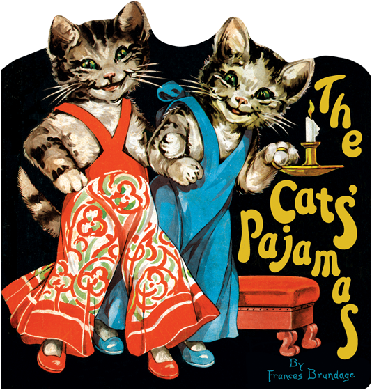 The Cats' Pajamas  | Shaped Books Children's Out of Print {The Cats' Pajamas} is another title from Frances Brundage, the illustrator of our popular shaped-book {The Three Bears}.  {The Cats' Pajamas} is a truly delightful tale of a fashion-conscious cat and her two kittens. After receiving brand-new stylish pajamas, the small kittens promptly ruin them with reckless play but, as they discover, a mother's love surpasses even beautiful pajamas.