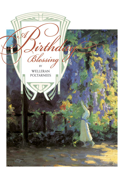 A Birthday Blessing, Mini Version A small version of our popular book that wishes the birthday person such blessings as the enjoyment of nature, the opportunity to create, the company of good friends and good dreams.