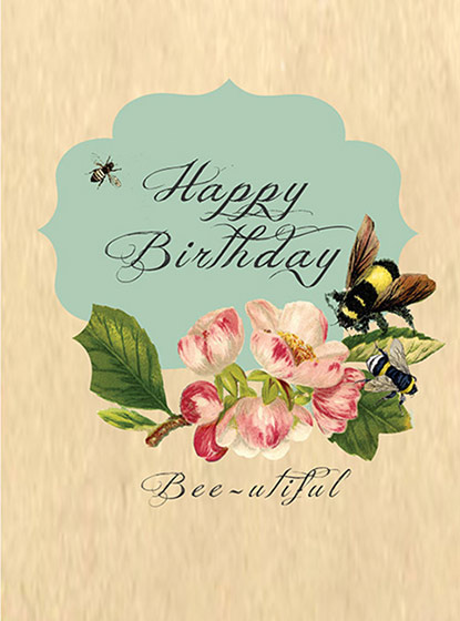 Birthday Bee-utiful! - Greeting Cards | Birthday Greeting Cards Happy Birthday Bee-utiful! (blank inside)