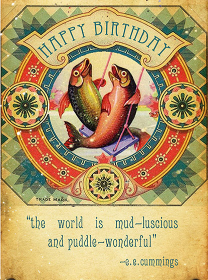 Birthday Fishes  OUTSIDE GREETING: Happy Birthday - the world is mud-luscious and puddle-wonderful!  BLANK INSIDE  Our greeting cards are custom printed at our location in Seattle, WA. They come bagged with an envelope. We love illustration art from old children's books and early, printed ephemera. These cards reflect this interest in bringing delightful art back to life.