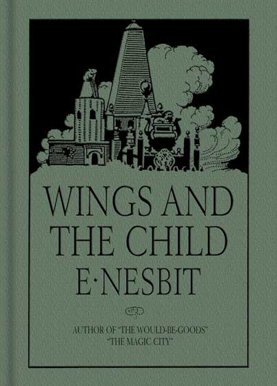 Wings And The Child | Gift Books Unique in its approach and scope {Wings and the Child}, originally published in 1913, teaches adults how to work with children to play and imagine with the mind of a child. {Wings and the Child} is a work of non-fiction by the pioneering children's author E. Nesbit. It is a passionate argument for the need to encourage simple, creative play in children. Nesbit gives concrete suggestions and fresh ways to engage children's imaginations so they can exercise this wonderful skill fully and for the rest of their lives.