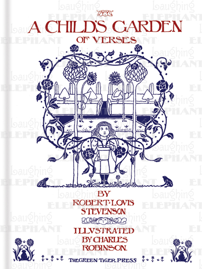 a childs garden of verses the classic collection of childrens poems accompanied by charles robinsons beautiful - A Childs Garden Of Verses