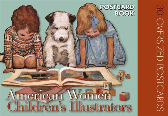 American Women Children's Illustrators | Postcard Books Postcard books are one of our favorite projects, because they give us the opportunity to share material that doesn't fit easily into a book or other project.