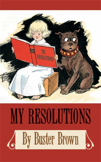 My Resolutions by Buster Brown | Gift Books {My Resolutions} is a reprint of a 1908 title by comic pioneer R.F. Outcault.' The comic strip featuring Buster Brown ran from 1902 until 1921 and inspired books and other products, including, of course, Buster Brown shoes.' Buster Brown is preternaturally modern in his style and outlook.' A beautifully dressed child of angelic mien, he sailed through the first two decades of the twentieth century with his faithful dog Tige (the first talking pet in American comics).' Buster misbehaved constantly and was generally caught and punished, but like a modern sitcom child responds not with tears or remorse but a snappy comeback.' In Buster's case this took the form of the resolutions that ended every Buster Brown strip.' The resolutions are little gems of comic writing, skewering parental piety at every opportunity.'