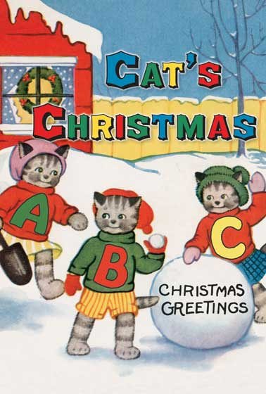 Cat's Christmas ABC | Christmas Books This wonderful, anonymous work was first published in the 1940s. In 26 happy pictures a group of young cats celebrate Christmas, alphabetically. For C a cat eats Candy, in H a holly wreath is carried and for K the kiss beneath the mistletoe is most charming.