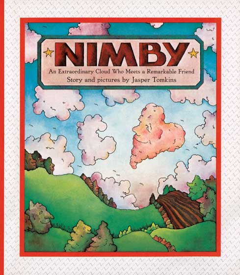 Nimby Nimby is a special cloud.  Unable to quell his creative spirit and fit in with his  cloud family, he drifts away and meets a magical island.  Together they have  wonderful adventures and form an artistic alliance.  This charming and gentle tale  of two free spirits will enchant readers with its message of friendship and  acceptance.  Tomkins' witty visuals and delightful story are as fresh as they were  when this book was originally published in 1982.