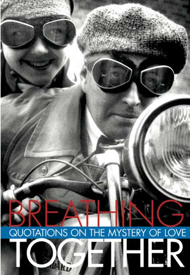 "Breathing Together | Gift Books ""All, everything that I understand, I understand only because of love.  Leo Tolstoy"