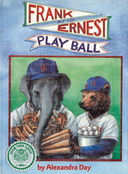 Frank & Ernest Play Ball | More Children's Books Good Dog, Carl creator Alexandra Day's dynamic duo Frank, a bear, and Ernest an elephant, are back, and this time must master the language of baseball during their stint as managers of the Elmville Mudcats- a minor league team.